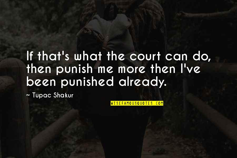 What Can You Do For Me Quotes By Tupac Shakur: If that's what the court can do, then