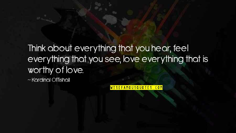 What Changed Between Us Quotes By Kardinal Offishall: Think about everything that you hear, feel everything