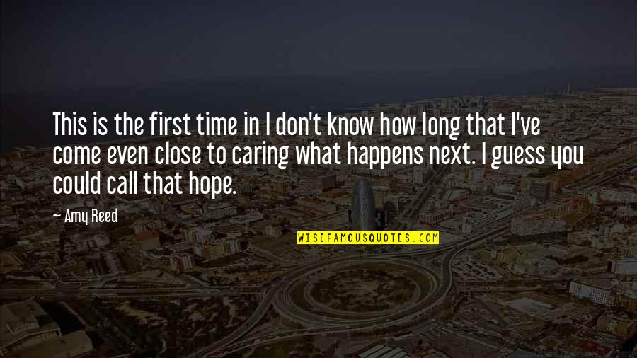 What Happens Next Quotes By Amy Reed: This is the first time in I don't