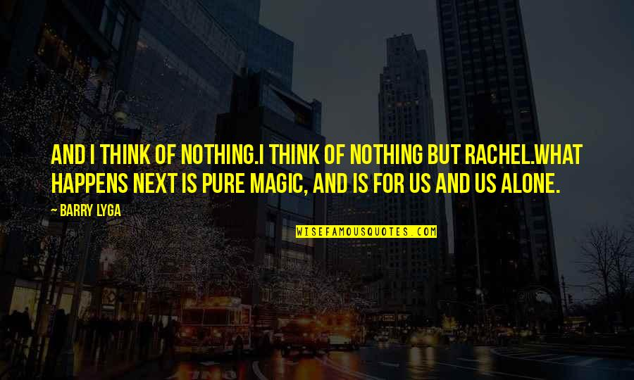 What Happens Next Quotes By Barry Lyga: And I think of nothing.I think of nothing