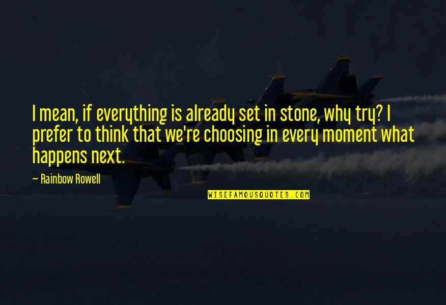 What Happens Next Quotes By Rainbow Rowell: I mean, if everything is already set in