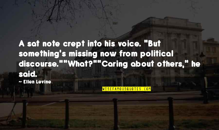"""What He's Missing Out On Quotes By Ellen Levine: A sat note crept into his voice. """"But"""
