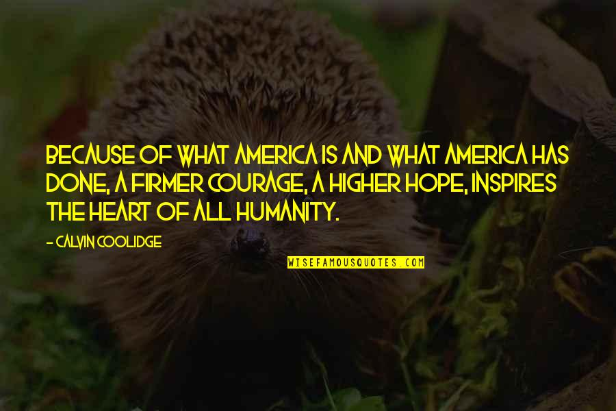 What Inspires You Quotes By Calvin Coolidge: Because of what America is and what America