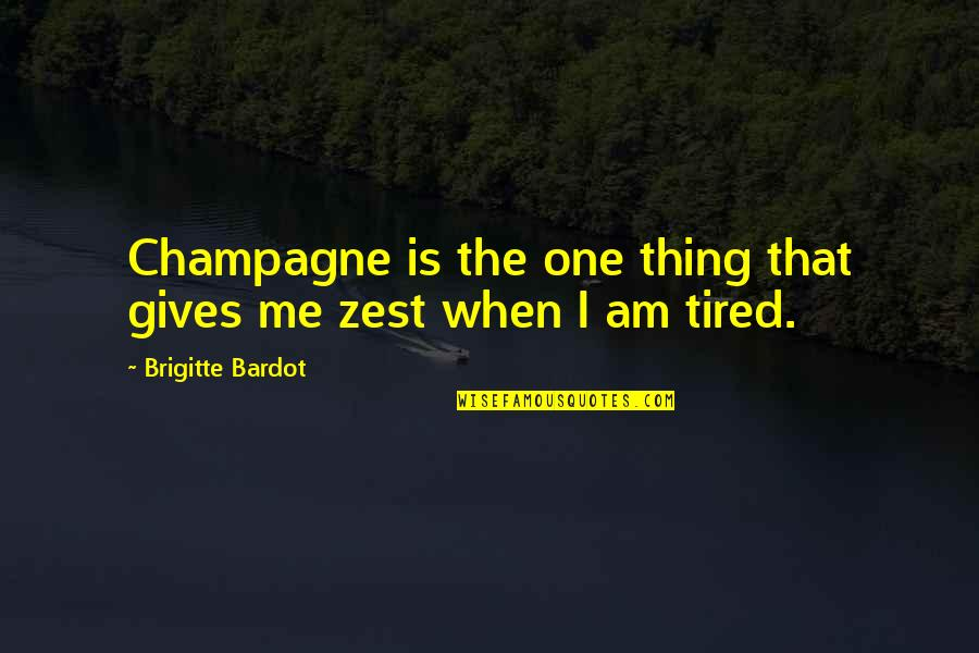 What Is A True Friend Quotes By Brigitte Bardot: Champagne is the one thing that gives me