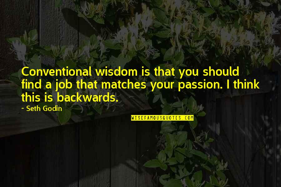 What Is A True Friend Quotes By Seth Godin: Conventional wisdom is that you should find a