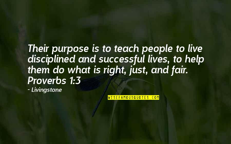 What Is Fair Quotes By Livingstone: Their purpose is to teach people to live