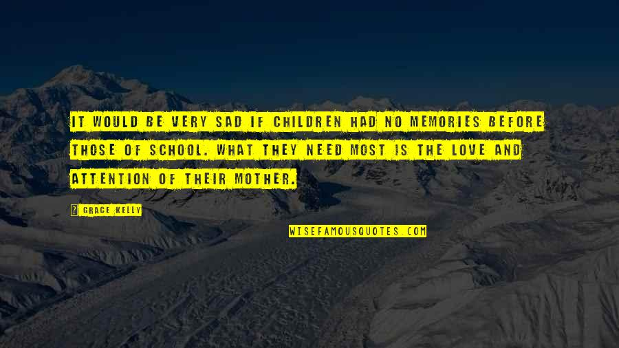 What Is Grace Quotes By Grace Kelly: It would be very sad if children had