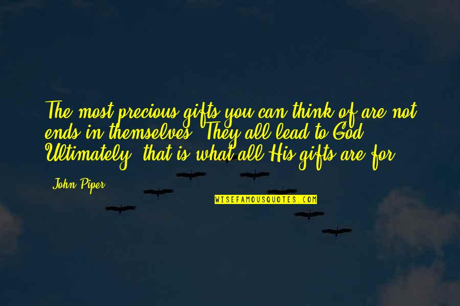 What Is Grace Quotes By John Piper: The most precious gifts you can think of