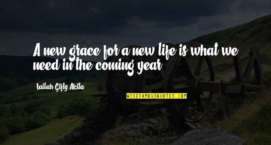 What Is Grace Quotes By Lailah Gifty Akita: A new grace for a new life is