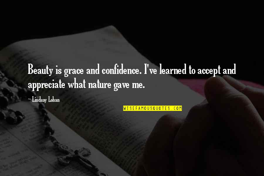 What Is Grace Quotes By Lindsay Lohan: Beauty is grace and confidence. I've learned to
