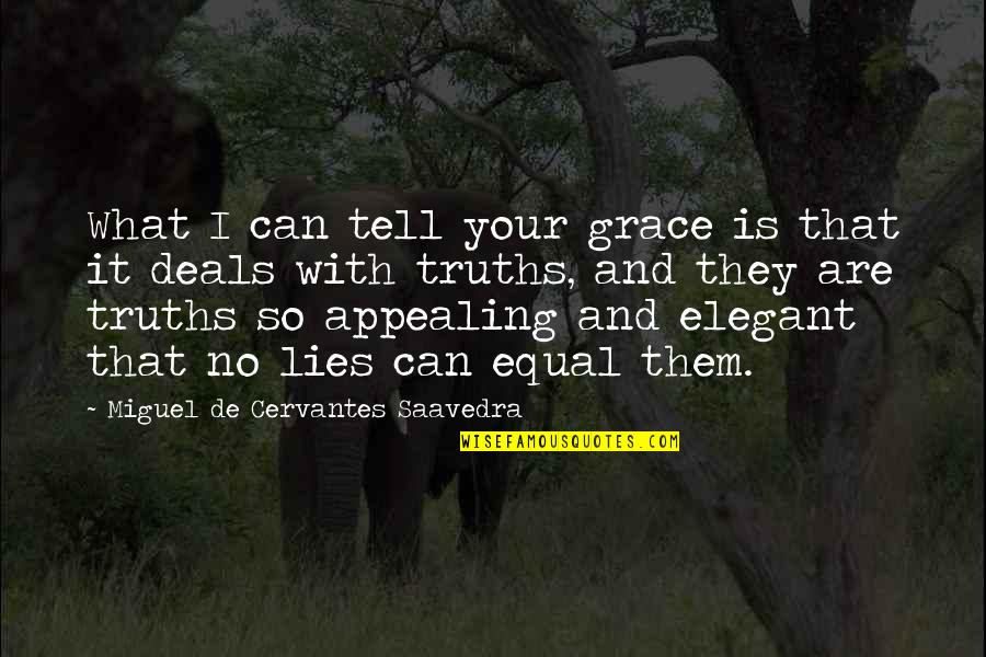 What Is Grace Quotes By Miguel De Cervantes Saavedra: What I can tell your grace is that