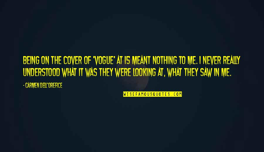 What Is Meant For You Quotes By Carmen Dell'Orefice: Being on the cover of 'Vogue' at 15