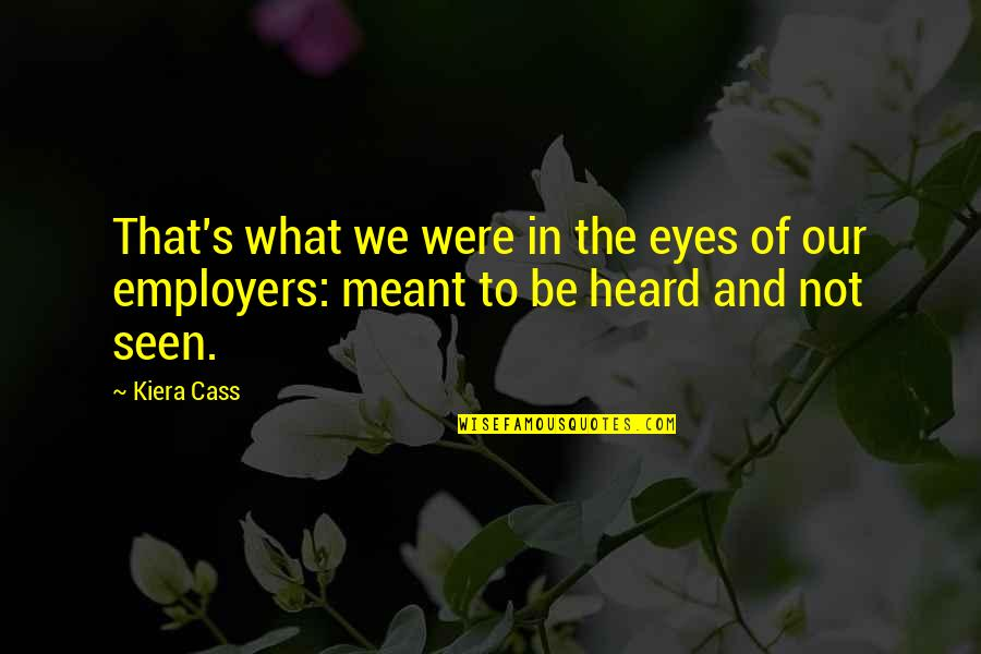 What Is Meant For You Quotes By Kiera Cass: That's what we were in the eyes of