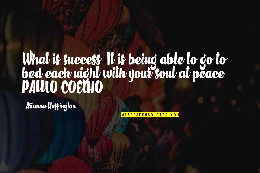 What Is Success Quotes By Arianna Huffington: What is success? It is being able to