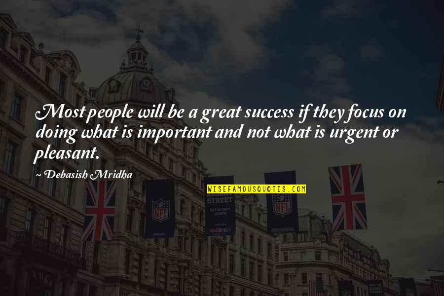 What Is Success Quotes By Debasish Mridha: Most people will be a great success if