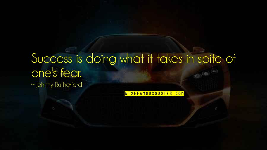 What Is Success Quotes By Johnny Rutherford: Success is doing what it takes in spite