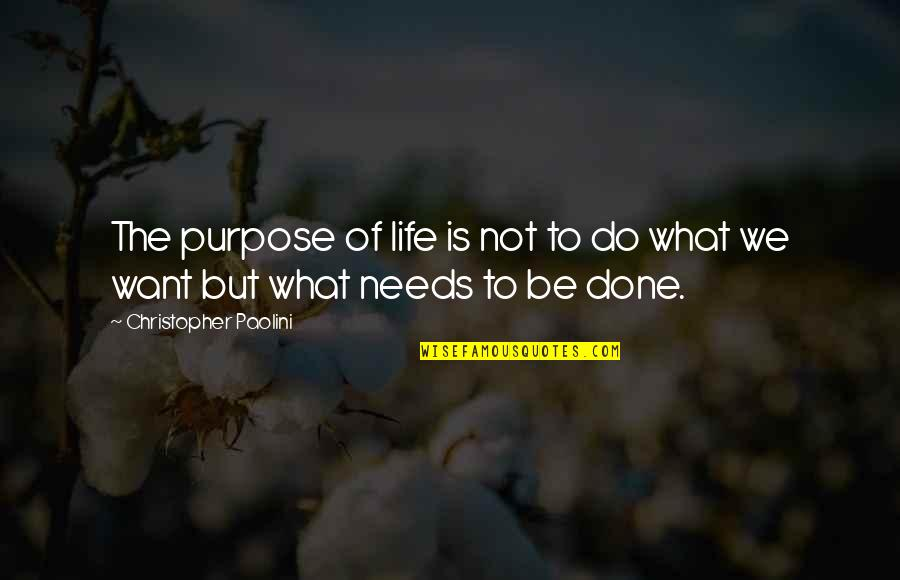 What Is The Purpose Of Life Quotes By Christopher Paolini: The purpose of life is not to do