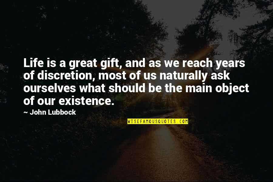 What Is The Purpose Of Life Quotes By John Lubbock: Life is a great gift, and as we