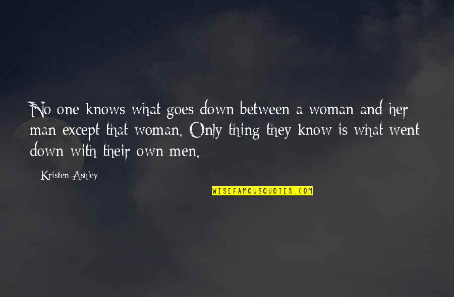What Is This Relationship Quotes By Kristen Ashley: No one knows what goes down between a