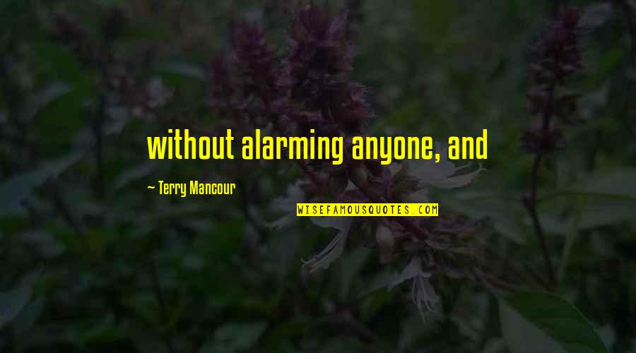 What It Means To Be Human Philosophy Quotes By Terry Mancour: without alarming anyone, and