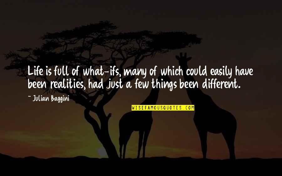 What Life Could Have Been Quotes By Julian Baggini: Life is full of what-ifs, many of which
