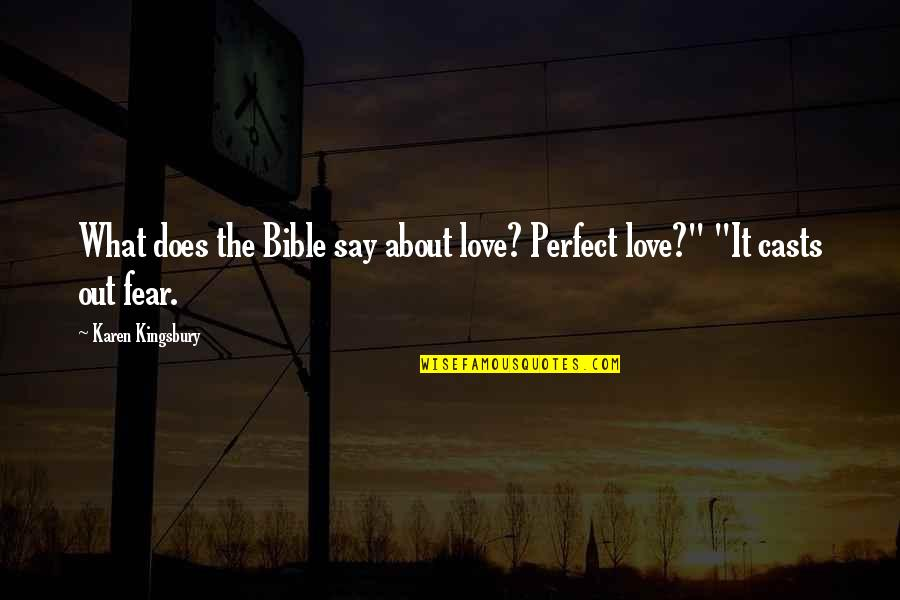What Love Does Quotes By Karen Kingsbury: What does the Bible say about love? Perfect