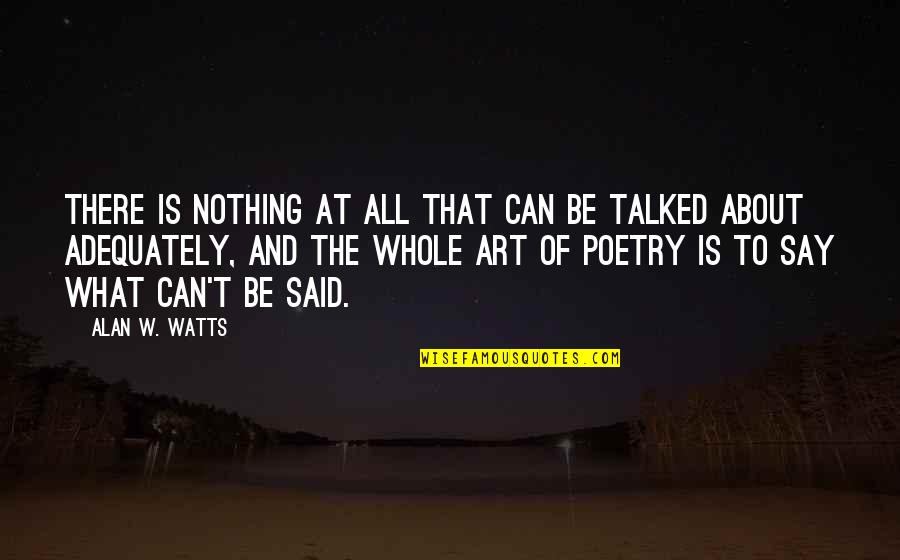 What Poetry Is Quotes By Alan W. Watts: There is nothing at all that can be