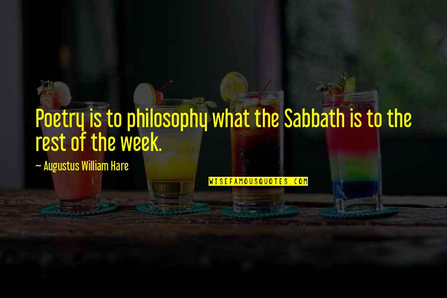 What Poetry Is Quotes By Augustus William Hare: Poetry is to philosophy what the Sabbath is