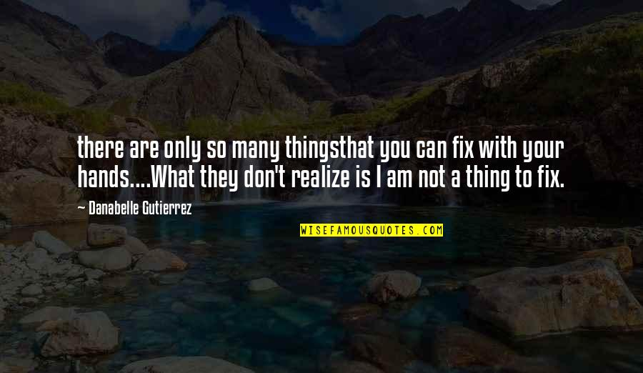 What Poetry Is Quotes By Danabelle Gutierrez: there are only so many thingsthat you can