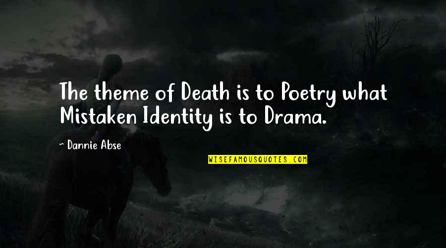 What Poetry Is Quotes By Dannie Abse: The theme of Death is to Poetry what