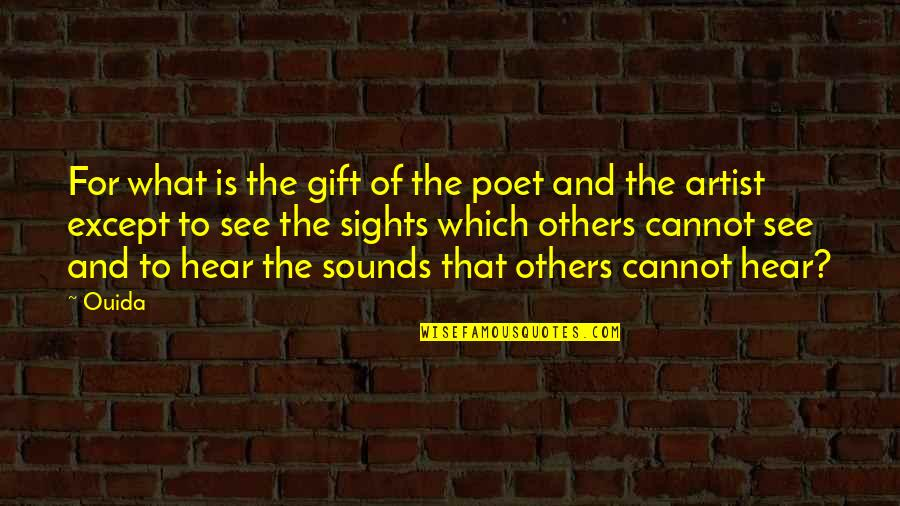 What Poetry Is Quotes By Ouida: For what is the gift of the poet
