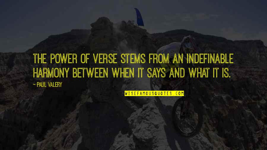 What Poetry Is Quotes By Paul Valery: The power of verse stems from an indefinable