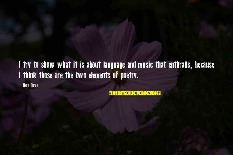 What Poetry Is Quotes By Rita Dove: I try to show what it is about