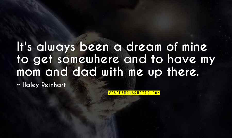 What The World Has Come To Quotes By Haley Reinhart: It's always been a dream of mine to