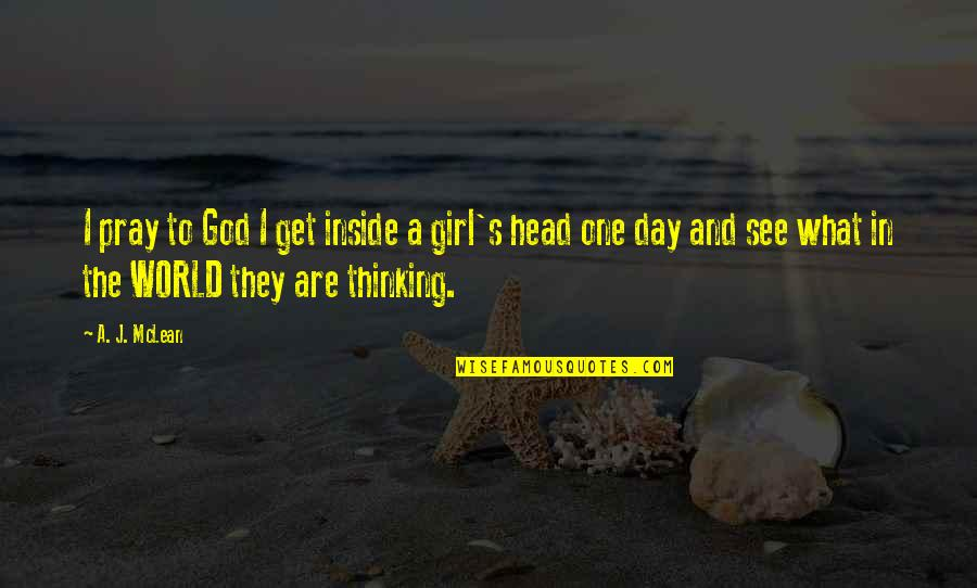 What U See Is What U Get Quotes By A. J. McLean: I pray to God I get inside a
