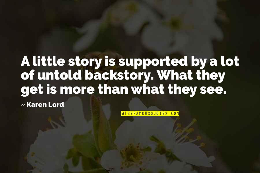 What U See Is What U Get Quotes By Karen Lord: A little story is supported by a lot