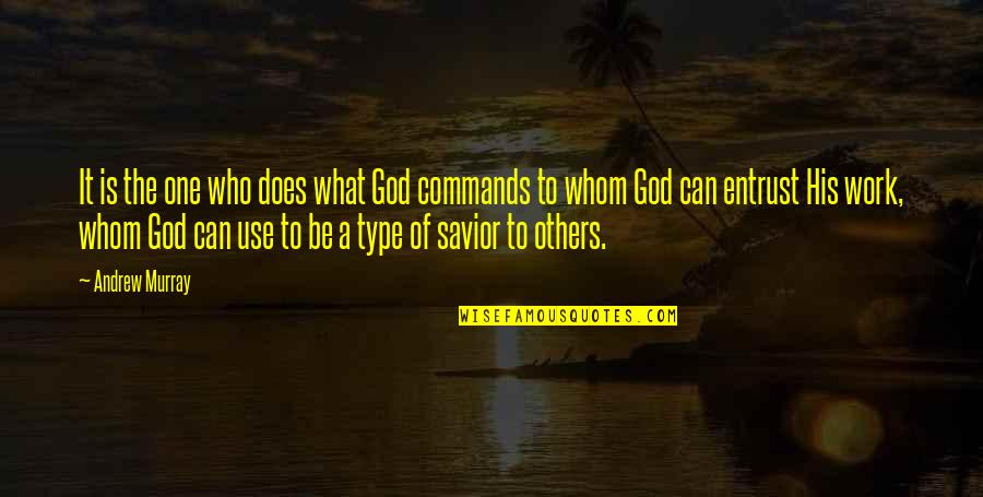 What Use To Be Quotes By Andrew Murray: It is the one who does what God