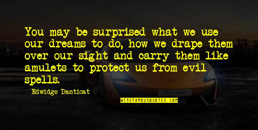 What Use To Be Quotes By Edwidge Danticat: You may be surprised what we use our