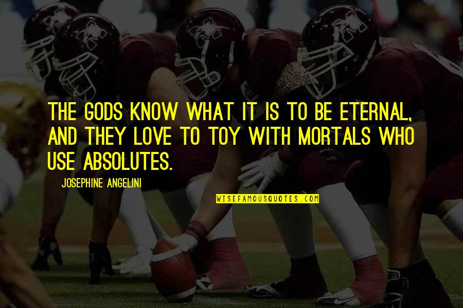What Use To Be Quotes By Josephine Angelini: The Gods know what it is to be