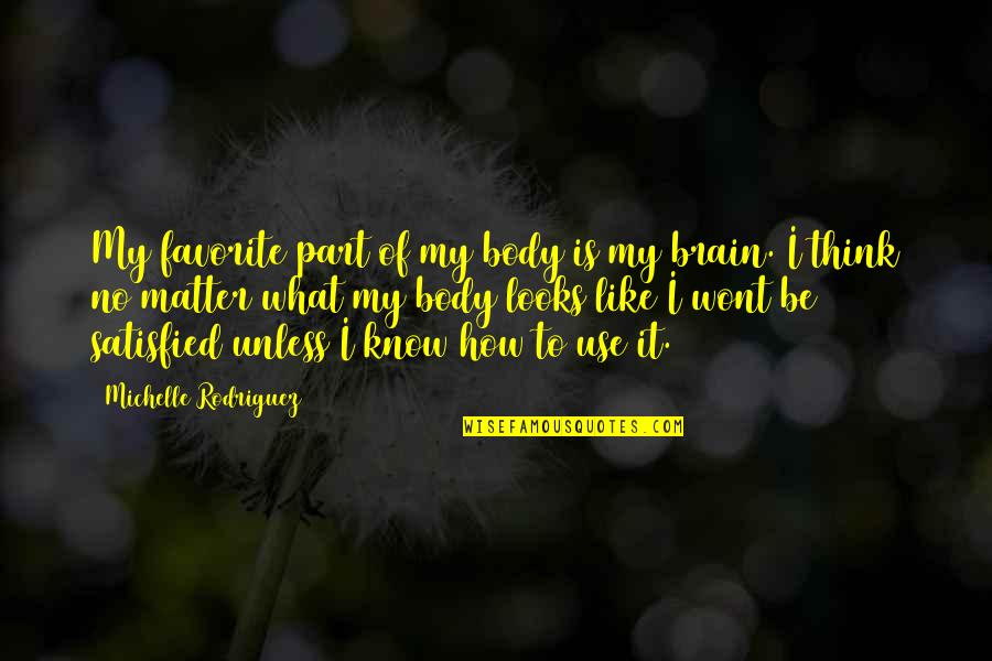 What Use To Be Quotes By Michelle Rodriguez: My favorite part of my body is my