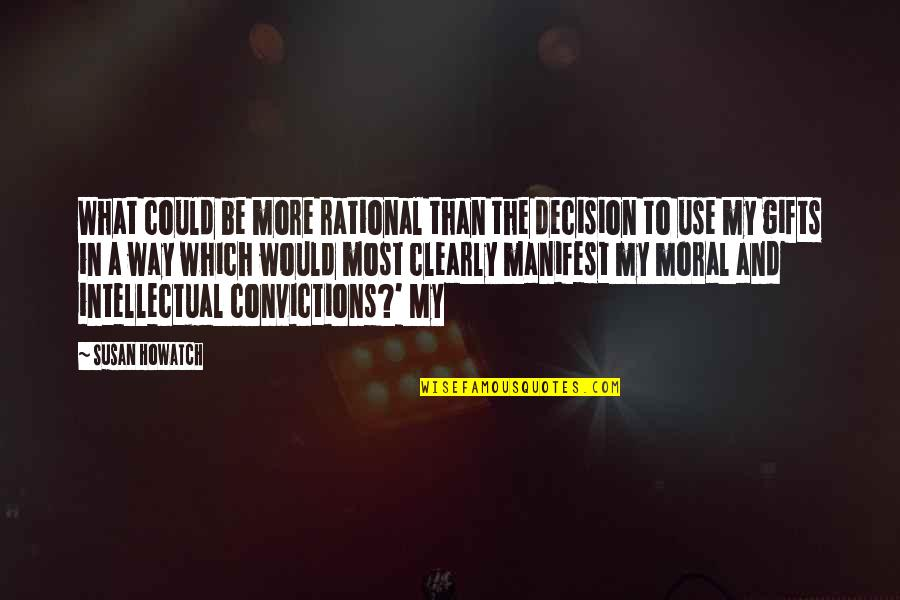 What Use To Be Quotes By Susan Howatch: What could be more rational than the decision