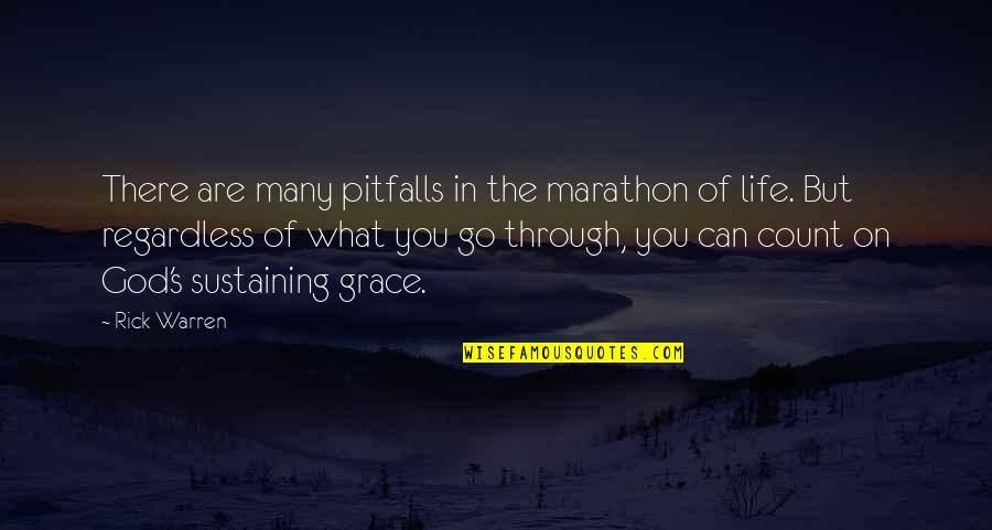 What We Go Through In Life Quotes By Rick Warren: There are many pitfalls in the marathon of