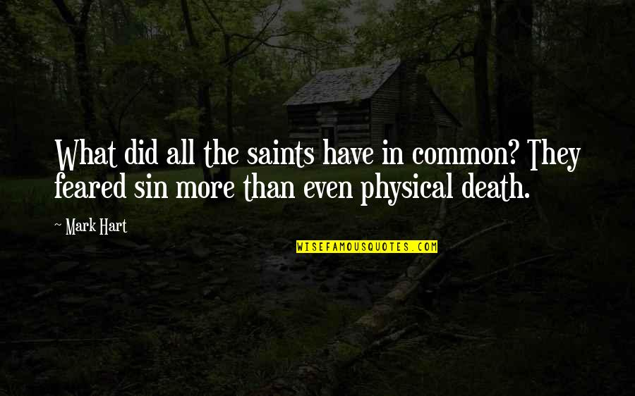 What We Have In Common Quotes By Mark Hart: What did all the saints have in common?