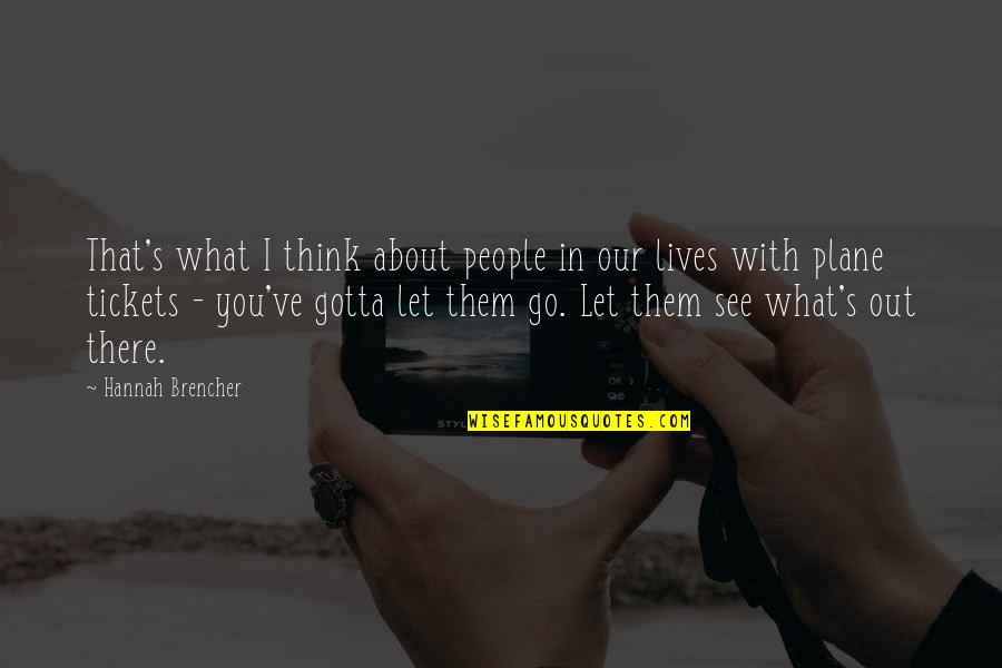 What You See Quotes By Hannah Brencher: That's what I think about people in our