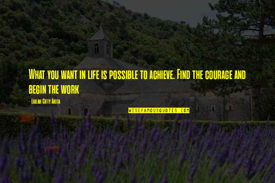 What You Want In Life Quotes By Lailah Gifty Akita: What you want in life is possible to