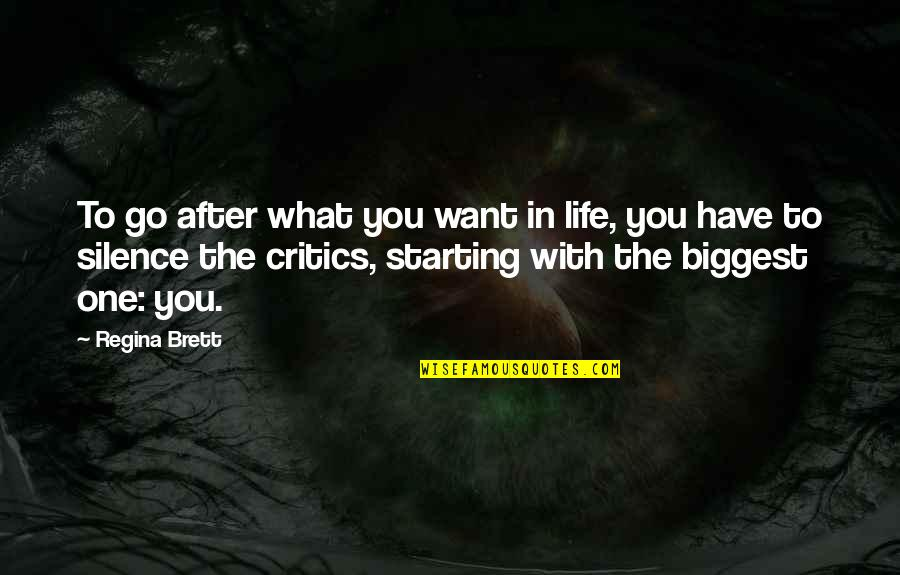 What You Want In Life Quotes By Regina Brett: To go after what you want in life,