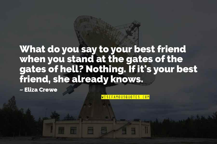 What's Best Quotes By Eliza Crewe: What do you say to your best friend