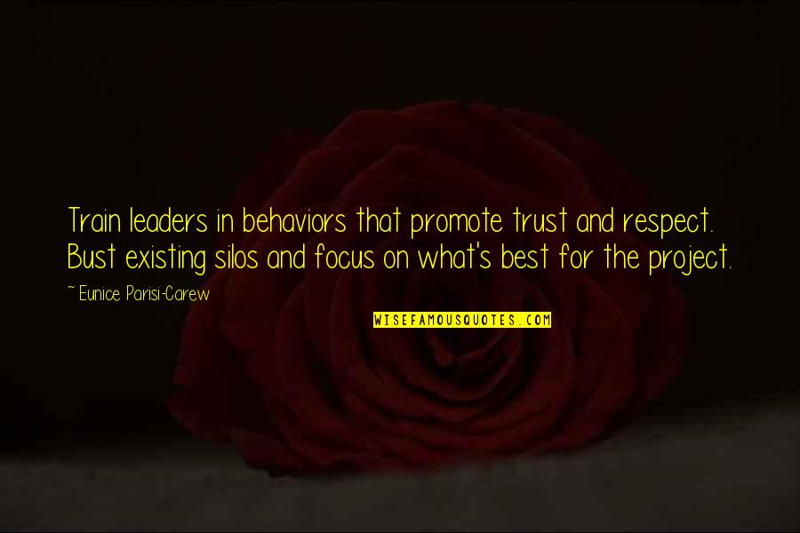 What's Best Quotes By Eunice Parisi-Carew: Train leaders in behaviors that promote trust and