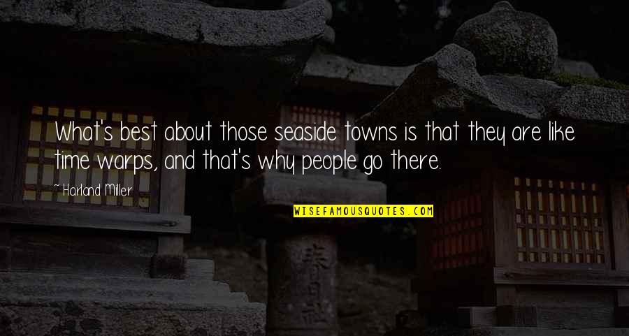 What's Best Quotes By Harland Miller: What's best about those seaside towns is that