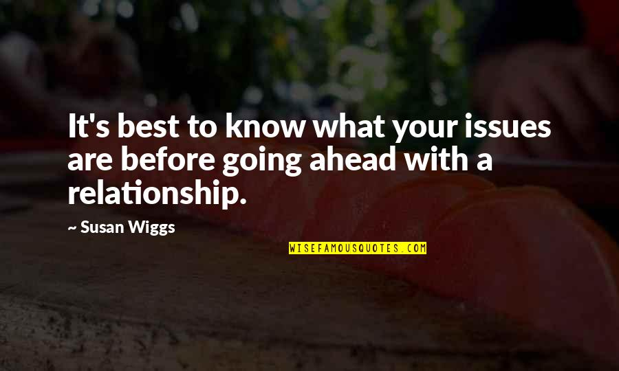 What's Best Quotes By Susan Wiggs: It's best to know what your issues are